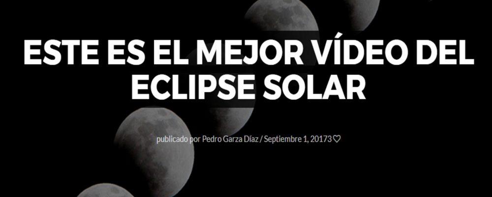 Este es el mejor vídeo del eclipse solar