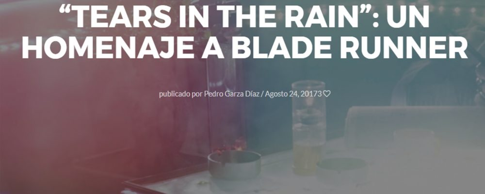"""Tears in the Rain"": Un homenaje a Blade Runner"