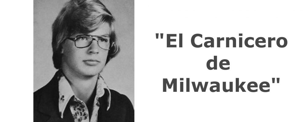 """¿Cómo se cazó al """"Carnicero de Milwaukee""""?"""