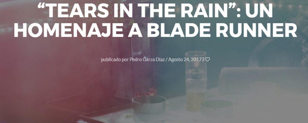 """Tears in the Rain"": Un homenaje a Blade Runner"