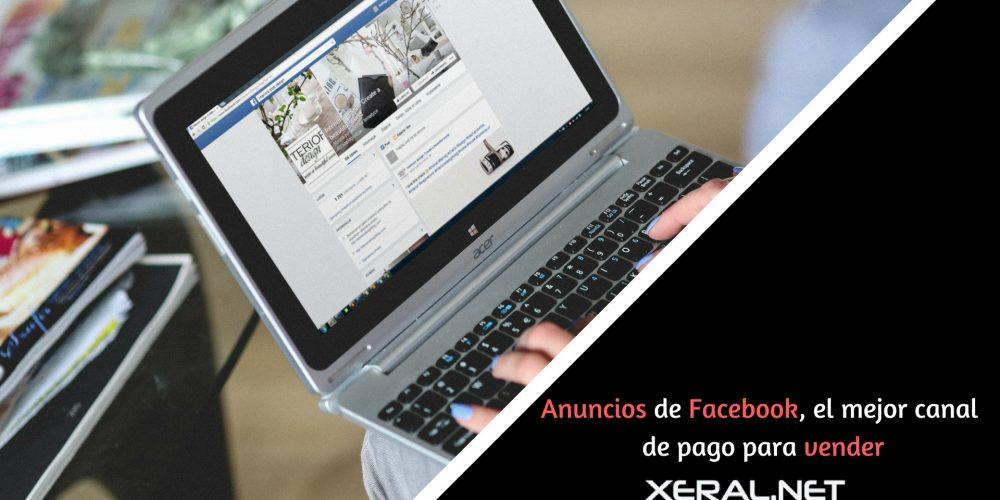 Anuncios de Facebook, el mejor canal de pago para vender
