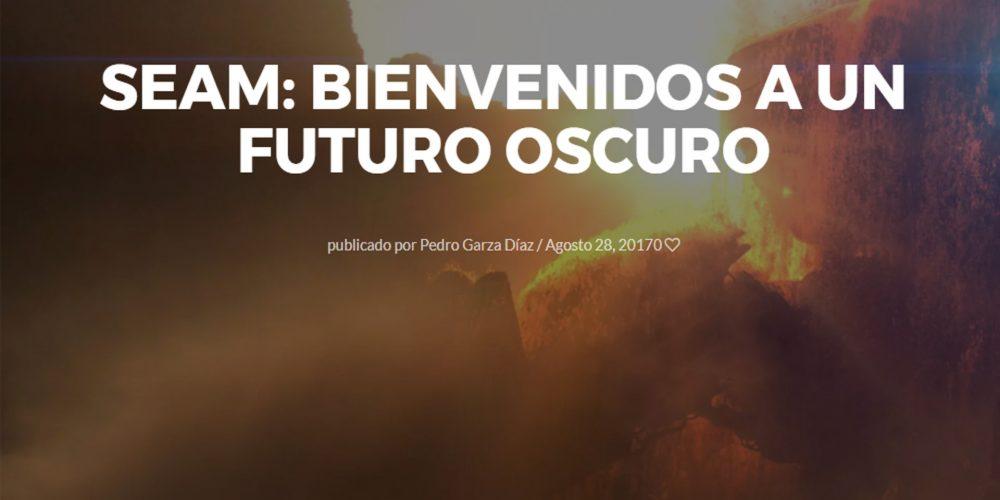 SEAM: Bienvenidos a un futuro oscuro