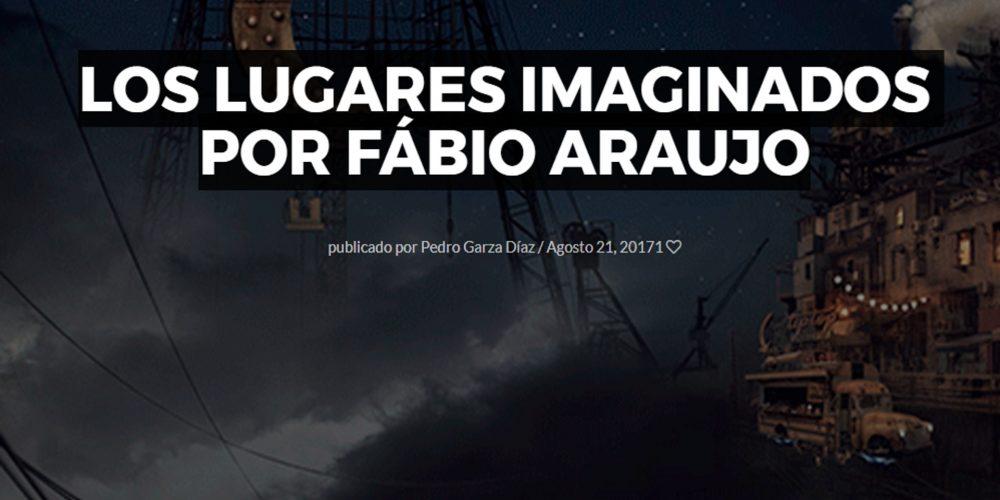 Los lugares imaginados por Fábio Araujo