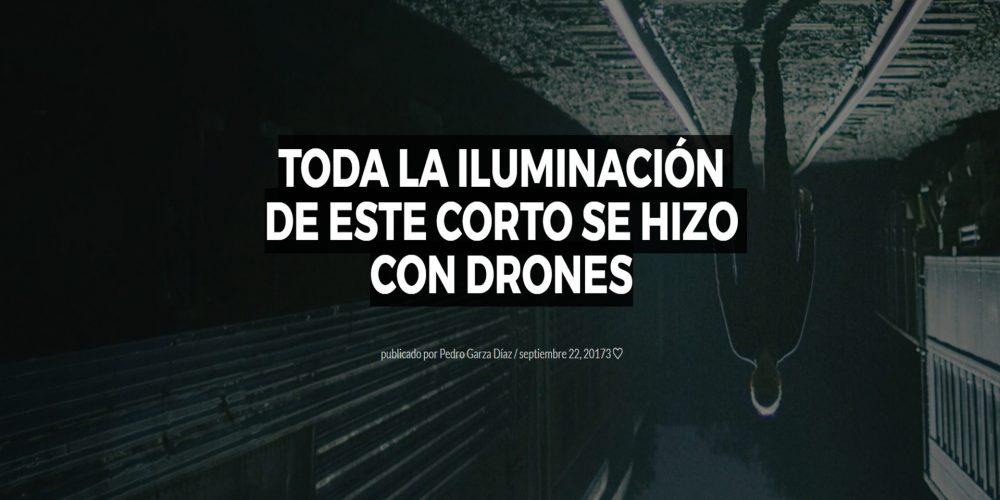Toda la iluminación de este corto se hizo con drones