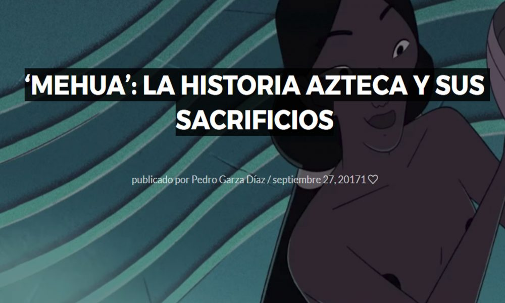 mehua. la historia azteca y sus sacrificios