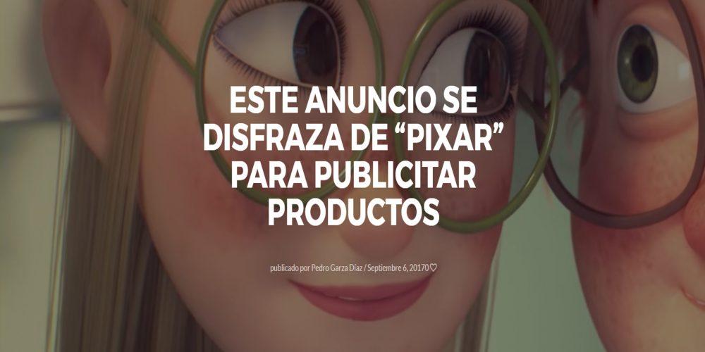 """Este anuncio se disfraza de """"Pixar"""" para publicitar productos"""